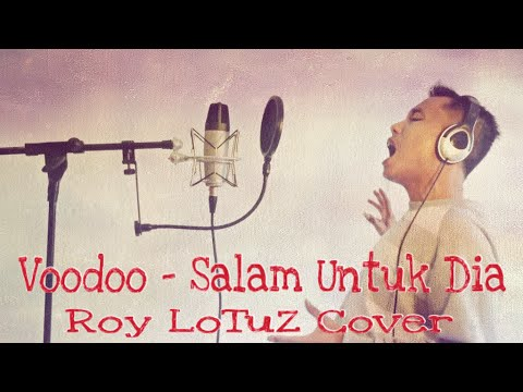 Voodoo - Salam Untuk Dia (Roy LoTuZ Cover)