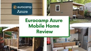 Eurocamp Azure Review 3 Bed Mobile Home on Camping Domaine de La Rive