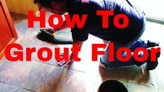 """How To Grout Floor.. """"THE RIGHT WAY!"""" by Tile Setter Dave Blake Licesne Tile Contractor"""