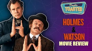 HOLMES AND WATSON MOVIE REVIEW 2018