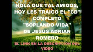 """""""Soplando Vida"""" Jesus Adrian Romero (descarga)"""