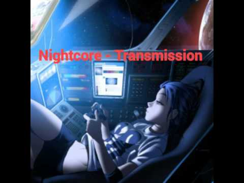 Nightcore - Transmission