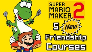 Super Mario Maker 2 Top 5 New FRIENDSHIP Courses (Switch)