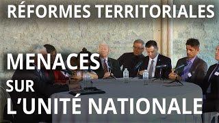 Réformes territoriales et menaces sur l'unité nationale - 2e table ronde - 5e Université de l'UPR