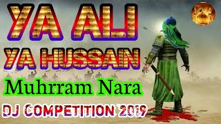 2019 Muharram Nara Yaa Ali Yaa Hussain Competition - Julus Mix -DJ Khurshed imambara