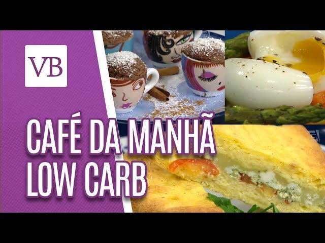 Café da manhã Low Carb - Você Bonita (26/02/19)