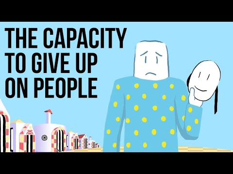 The Capacity to Give up on People