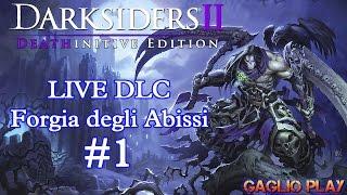 DARKSIDERS 2 DLC Forgia degli abissi - live di Gaglio Play