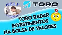 Toro Radar -Toro investimentos como funciona ? - Investimento Toro -Toro investimentos é bom ?