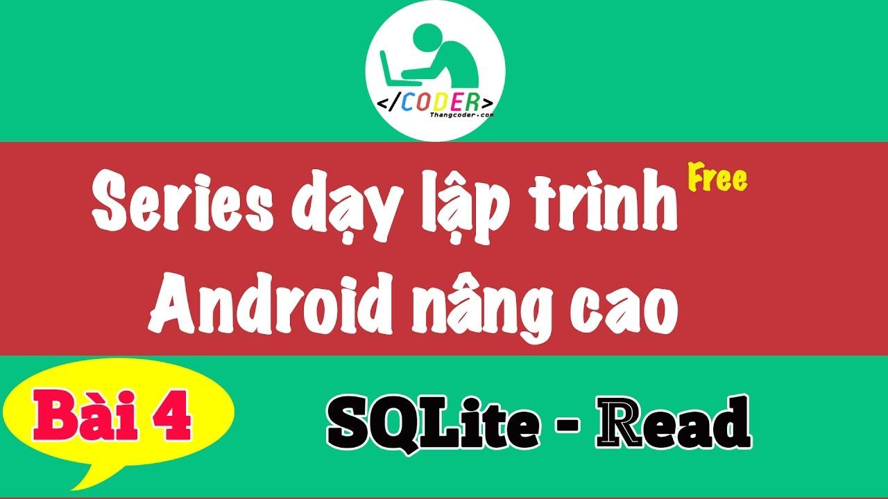 [Phần 2] Bài 4: SQLite trong lập trình Android | Read