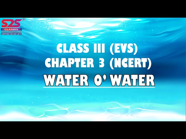 NCERT Class 3 EVS Chapter 3 'Water O' Water