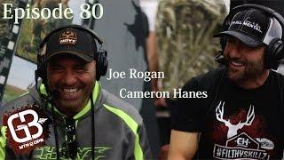 EPISODE 80: Joe Rogan and Cameron Hanes