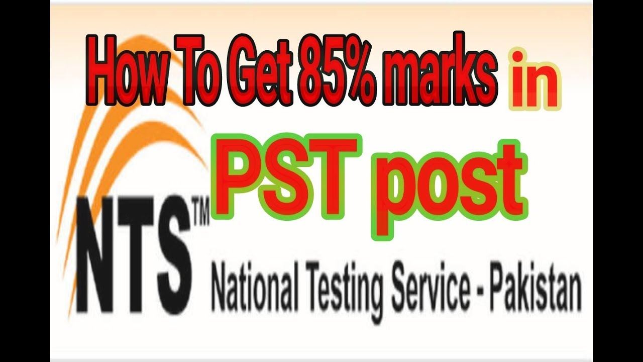 How to get 85% marks in PST NTS test