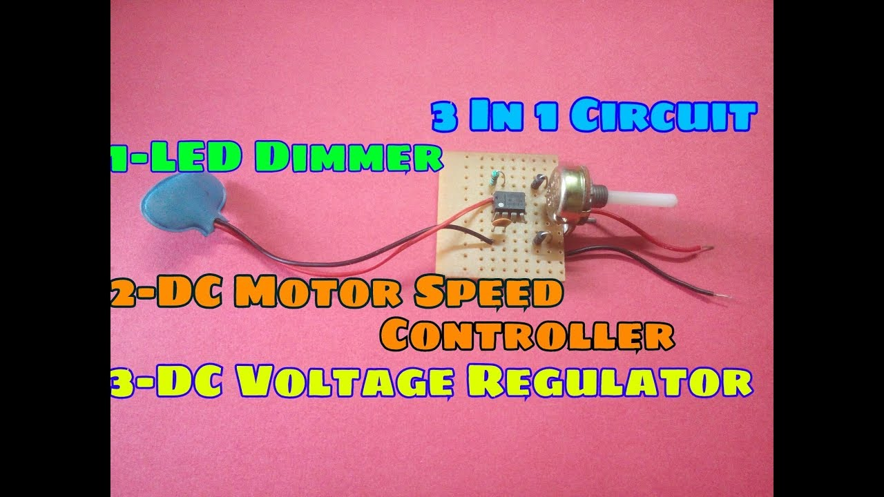 Led Dimmer Circuitdc Motor Speed Controllerdc Voltage Regulator Circuit Regulatorall These Circuits In One