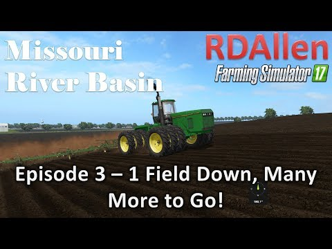 Farming Simulator 17 River Basin E3 - 1 Down, Many More to Go!