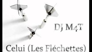 DJ M4T - Celui (Les Fléchettes)