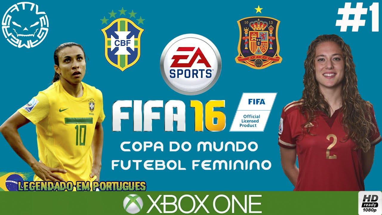 d2ad487172b8d FIFA 16  1 - COPA DO MUNDO DE FUTEBOL FEMININO - ESPANHA X BRASIL  (Português-BR) XBOX ONE 1080p - YouTube