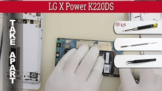 How to disassemble 📱 LG X Power K220 Take apart Tutorial