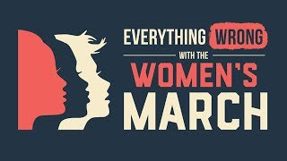 Here's Everything That's Wrong With The Women's March thumbnail