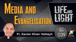 Media and Evangelisation | Life and Light | Episode 39
