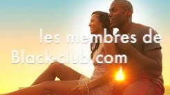 Black-Club.com - Le site de rencontre Africain, Black et Métis