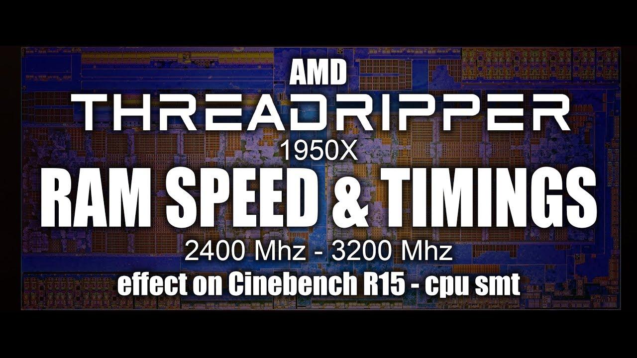 AMD Threadripper - Memory Speed & Latency on Cinebench (Standard &  Performance ram)