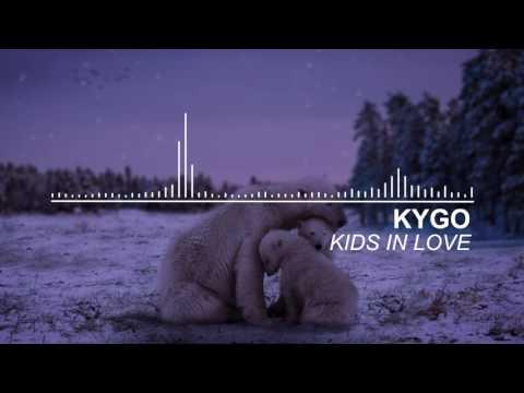 Kygo - Kids in Love Unreleased Song