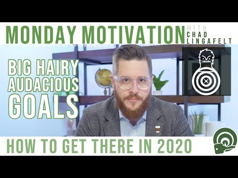 big-hairy-audacious-goals-(beehag)-&-how-to-get-there-|-monday-motivation-with-chad-lingafelt