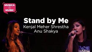 Kenjal Meher Shrestha & Anu Shakya   - Stand By Me live