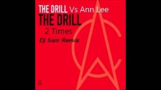 The Drill Vs Ann Lee The Drill 2 Time (Dj Sam Remix)