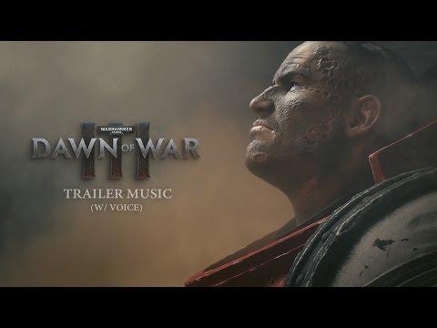 Dawn Of War III - Trailer Music (w/ Voice)