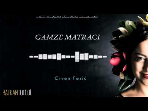 Gamze Matracı - Crven Fesić [ Balkantoloji © 2016 Kalan Müzik ]