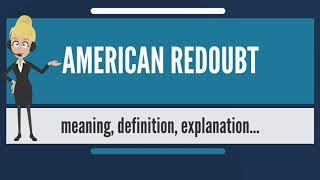What is AMERICAN REDOUBT? What does AMERICAN REDOUBT mean? AMERICAN REDOUBT meaning