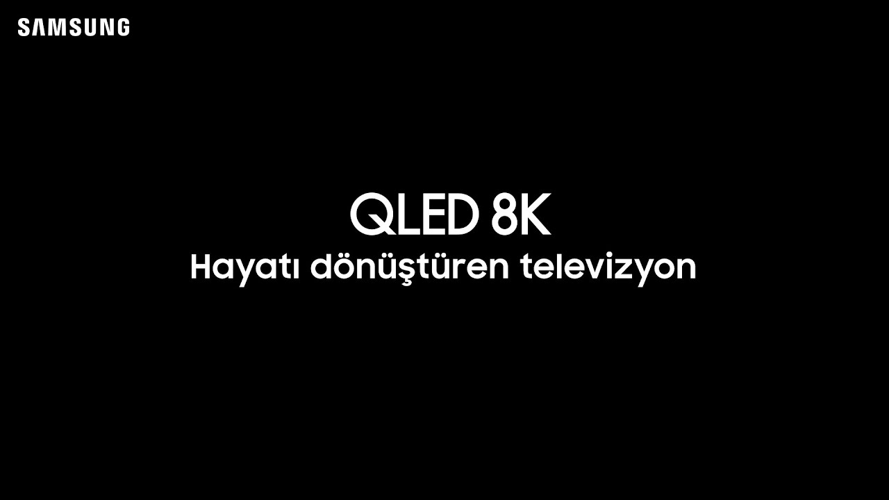 QLED 8K | Hayatı Dönüştüren Televizyon | Samsung