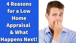 4 Reasons for a Low Home Appraisal and What Happens Next!