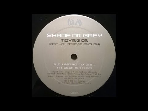 Shade On Grey - Moving On (Are You Strong Enough) (DJ Astrid Remix) [2001]