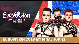 EUROVISION 2019: MY FINAL TOP 41 (BEFORE THE SHOW)
