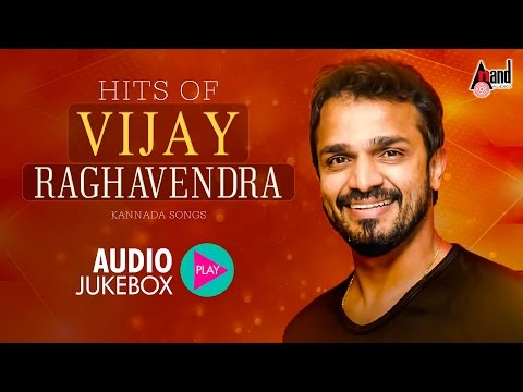 Hits of Vijay Raghavendra | Super Audio Hits Jukebox 2017 | New Kannada Seleted Hits