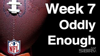 "NFL Picks Week 7 - The Oddly Enough Show - ""A Regression To The Stupid"""