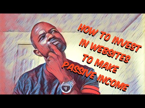 How To Invest In Websites To Make A Passive Income