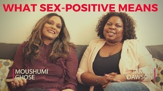 WHAT BEING SEX-POSITIVE MEANS | The Sex Talk with Mou (Moushumi Ghose) and Jamila