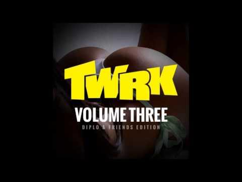 TWRK - VOLUME 3 [Diplo & Friends Edition]