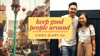 Keep good people around | Video Diary #2