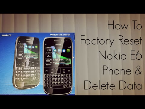 How to Factory Reset Nokia E6 Phone & Delete Data