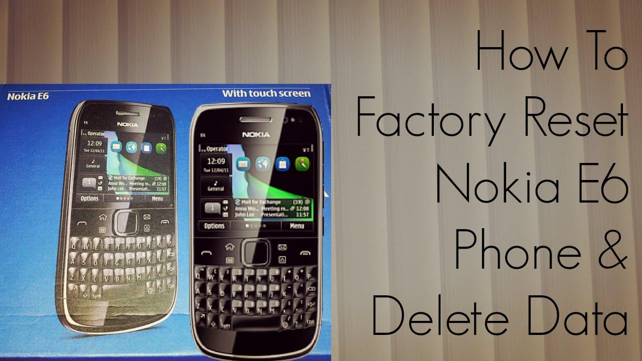 How To Factory Reset Nokia E6 Phone Delete Data Youtube 5800 Web Browser Diagram