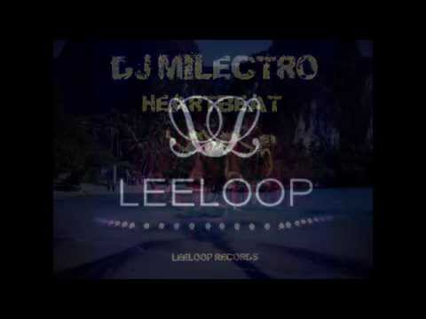 Dj Milectro - Heartbeat (Leeloop Records) Deep House