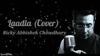 Laadla (Lyrics) Cover By Ricky Abhishek Chowdhary | Udit Narayan | Lyrics Of Vikey