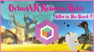 OrbusVR Reborn Beta 1 Update Bard skill tree and thoughts