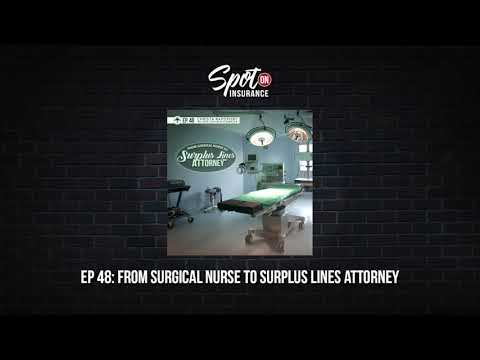 Ep. 48: From Surgical Nurse to Surplus Lines Attorney
