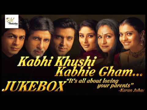 Kabhi Khushi Kabhie Gham JukeBox